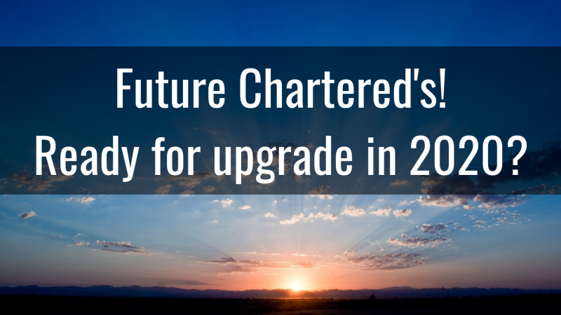 Future Chartered's! Ready for upgrade in 2020?