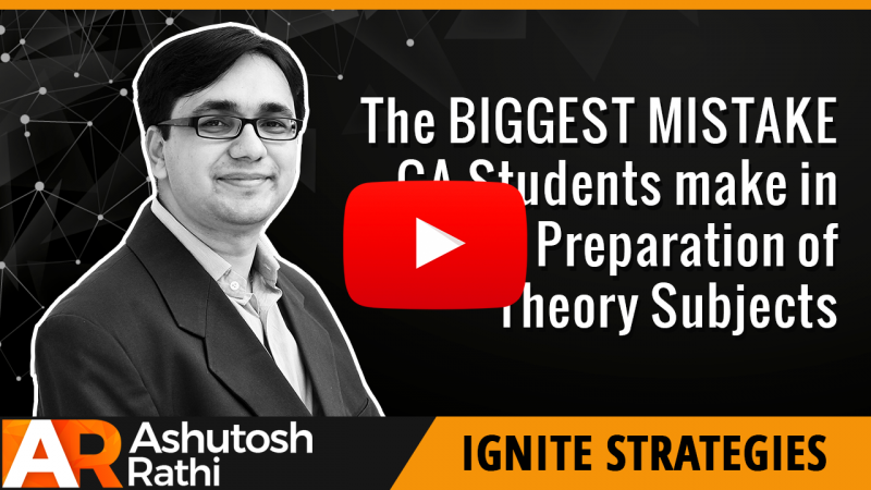 The Biggest Mistake CA Students make in Preparation of Theory Subjects